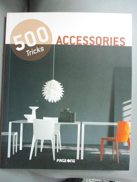 【書寶二手書T7/設計_JFL】500 Tricks Accessories