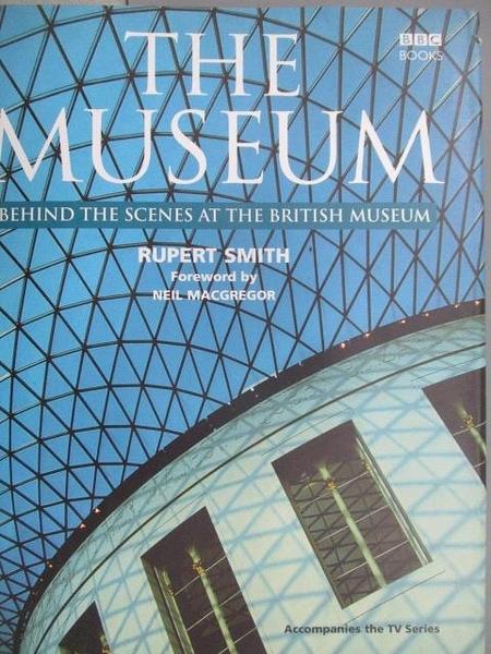 【書寶二手書T8/藝術_JR6】The Museum_Behind The Scenes at The British Museum