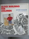 【書寶二手書T7/少年童書_FLB】Block Building for Children: Making Buildi