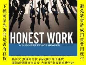 二手書博民逛書店【罕見】2013年出版 Honest Work: A Business Ethics ReaderY27248