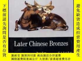 二手書博民逛書店【包罕見】Later Chinese Bronzes,《晚期中國