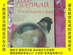 二手書博民逛書店Alice.罕見Hoffman the probable future (應為樣書)Y308086 QPD Q