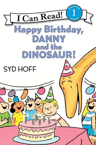 AN I CAN READ BOOK(1):HAPPY BIRTHDAY, DANNY AND THE DINOSAUR!