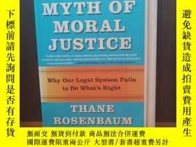 二手書博民逛書店The罕見Myth of Moral Justice: Why Our Legal System Fails to