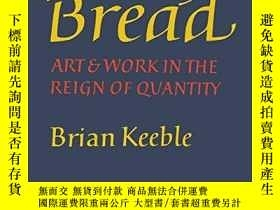 二手書博民逛書店Daily罕見Bread: Art and Work in the Reign of QuantityY360