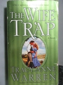 【書寶二手書T5/原文小說_OST】The Wife Trap_Tracy Anne Warren
