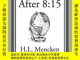 二手書博民逛書店Europe罕見after 8:15Y410016 H. L. Mencken Start Classics
