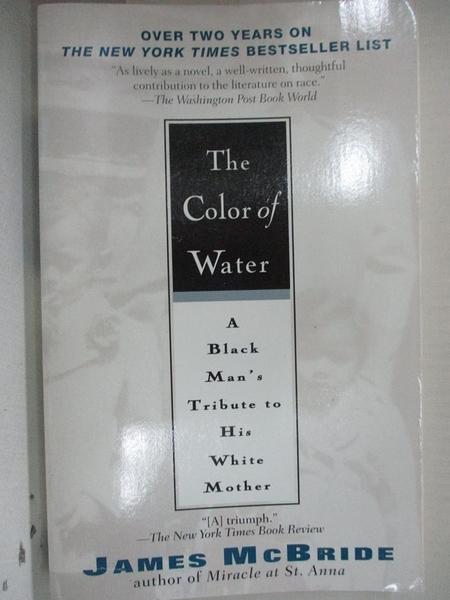 【書寶二手書T9/原文書_GOO】The Color of Water: A Black Man's Tribute To His White Mother_McBride, James