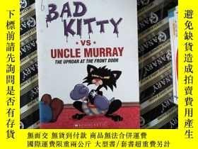 二手書博民逛書店BAD罕見KITTY VS UNCLE MURRAY THE UPROAR AT THE FRONT DOOR