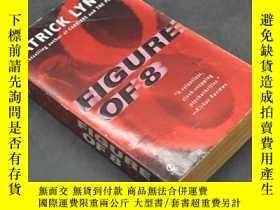 二手書博民逛書店PATRICK罕見LYNCH FIGURE OF 8Y20092 出版1999