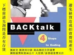 二手書博民逛書店Backtalk:罕見4 Steps To Ending Rude Behavior In Your Kids