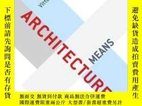 二手書博民逛書店Architecture,罕見Means And EndsY25