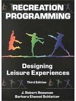 二手書博民逛書店《Recreation programming : designing leisure experiences》 R2Y ISBN:1571674772