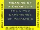 二手書博民逛書店Meaning罕見Of A Disability: The Lived Experience Of Paralys