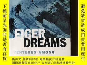 二手書博民逛書店EIGER罕見DREAMS:VENTURES AMONG MEN ANDY10980 EIGER DREAMS