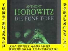 二手書博民逛書店德文原版小說罕見Die Fünf Tore Anthony Ho