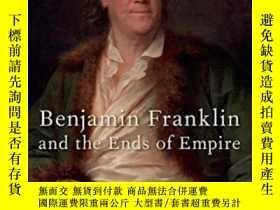 二手書博民逛書店Benjamin罕見Franklin And The Ends Of EmpireY364682 Carla
