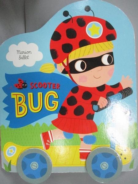 【書寶二手書T1/少年童書_PFX】Scooter Bug