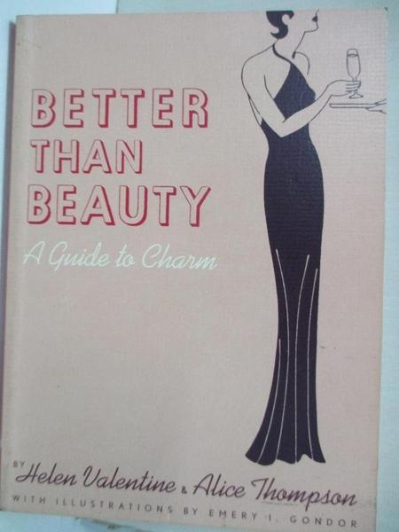 【書寶二手書T3/養生_ALI】Better Than Beauty: A Guide to Charm_Valentine, Helen/ Thompson, Alice/ Gondor, Emery I.