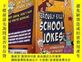 二手書博民逛書店seriously罕見silly school jokes 學校裏愚蠢的笑話,Y200392