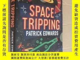 二手書博民逛書店SPACE罕見TRIPPING 英文原版大32開Y85718 P