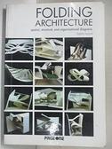 【書寶二手書T5/設計_C4S】Folding architecture : spatial, structural…_Sophia Vysoviti