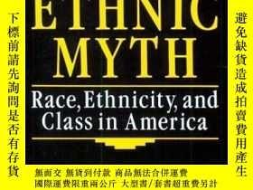 二手書博民逛書店The罕見Ethnic MythY256260 Stephen Steinberg Beacon 出版198