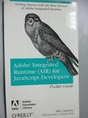 【書寶二手書T3/原文書_JJQ】Adobe Integrated Runtime, (AIR) for Javascr