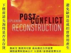二手書博民逛書店Explaining罕見Post-conflict Recons