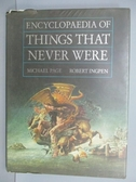 【書寶二手書T6/百科全書_QAC】Encyclopaedia of Things That Never Were