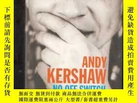 二手書博民逛書店NO罕見OFF SWITCHY24040 ANDY KERSHAW SERPENTS TAIL 出版2011