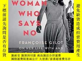 二手書博民逛書店The罕見Woman Who Says No: Francoise Gilot on Her Life with