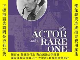 二手書博民逛書店An罕見Actor And A Rare OneY255562 Tony Earnshaw Scarecrow