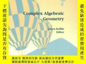 二手書博民逛書店【罕見】Complex Algebraic GeometryY236371 Janos Kollar Amer