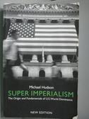 【書寶二手書T2/政治_WEG】Super Imperialism-The Origin and…_Hudson, Mi