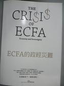 【書寶二手書T3/政治_MCV】ECFA的政經災難_群策會