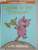 【書寶二手書T9/少年童書_KKH】Listen to My Trumpet!_Willems, Mo/ Willems, Mo (ILT)