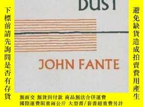 二手書博民逛書店Ask罕見The DustY307751 John Fante Black Sparrow Press, 19