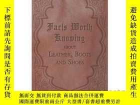 二手書博民逛書店Facts罕見Worth Knowing about Leather, Boots a...-關於皮革,靴子和。。