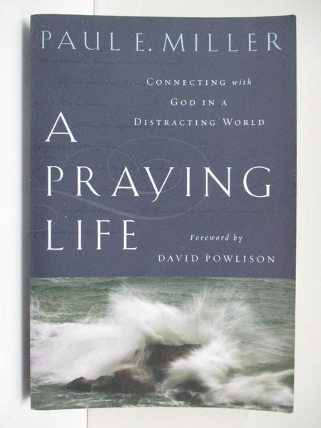 【書寶二手書T1/宗教_BKR】A Praying Life: Connecting With God in a Distracting World