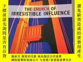 二手書博民逛書店The罕見Church of Irresistible Infl