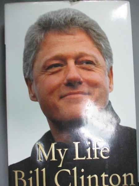 【書寶二手書T2/財經企管_QIB】My Life_Clinton, Bill