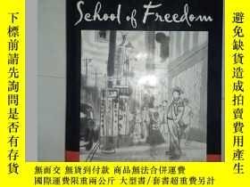 二手書博民逛書店School罕見of Freedom 自由學校Y100358 S