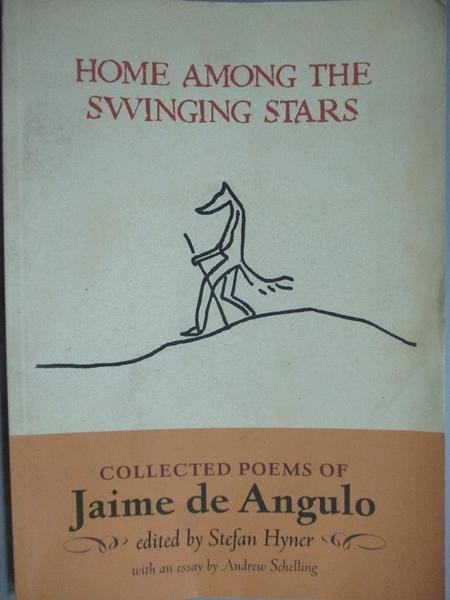 【書寶二手書T2/原文書_KJH】Home Among the Swinging Stars: Collected Po