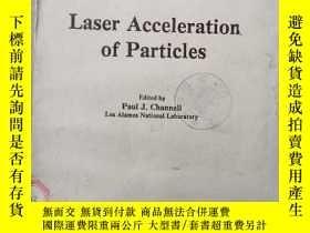 二手書博民逛書店laser罕見acceleration of particles(P292)Y173412