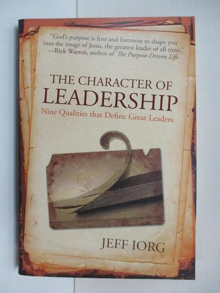 【書寶二手書T6/大學理工醫_AO7】The Character of Leadership: Nine Qualities That Define Great Leaders_Iorg, Jeff