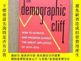 二手書博民逛書店The罕見Demographic Cliff 如何在2014-2