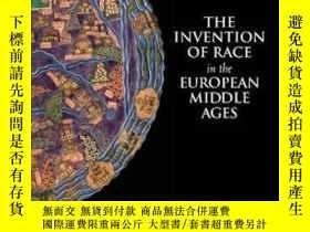 二手書博民逛書店The罕見Invention Of Race In The European Middle AgesY3641