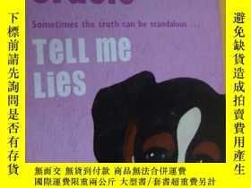 二手書博民逛書店Tell罕見Me No Lies:sometimes the truth can be scandalous...