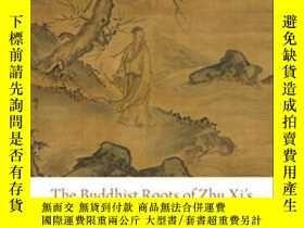 二手書博民逛書店The罕見Buddhist Roots Of Zhu Xi s Philosophical ThoughtY3